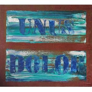 Jerzy TRUSZKOWSKI [Max HEXER] (ur. 1961), Unus dolor, 2001
