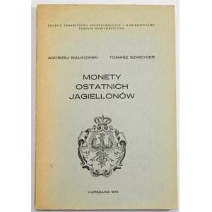 Andrzej Białkowski Tomasz Szweycer, Monety ostatnich Jagiellonów