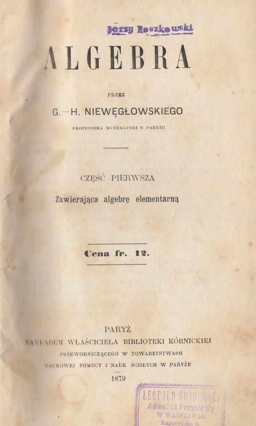 POZNAŃ, KÓRNIK. NIEWĘGŁOWSKI, HENRYK GRACH PIOTR, ALGEBRA / PRZEZ / G.-H
