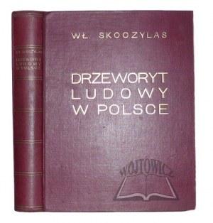 SKOCZYLAS Władysław (1883-1934), Drzeworyt ludowy w Polsce.