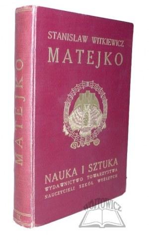 WITKIEWICZ Stanisław, Matejko.