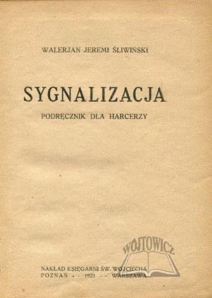 ŚLIWIŃSKI Walerjan Jeremi, Sygnalizacja. Podręcznik dla harcerzy.