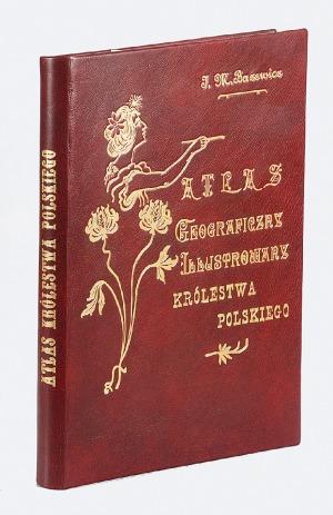 Józef Michał BAZEWICZ (1867-1929), Atlas geograficzny illustrowany Królestwa Polskiego