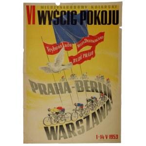 VI MIĘDZYNARODOWY Kolarski Wyścig Pokoju. Praha, Berlin, Warszawa. 1953