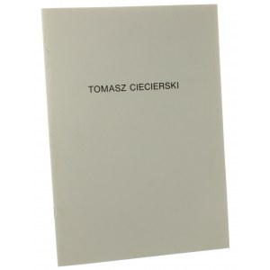 Tomasz Ciecierski. Warszawa 1992. [Katalog Wystawy]
