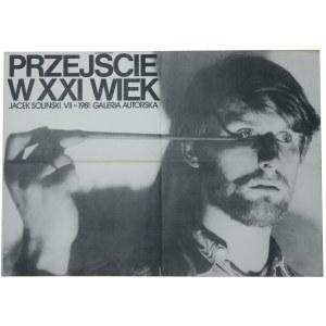 Przejście W XXI Wiek Jacek Soliński VII.1981 Galeria Autorska [Plakat]