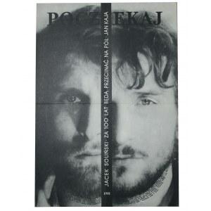 Poczekaj Za 100 Lat Będą Przecinać Na Pół Jacek Soliński, Jan Kaja 1981 [Plakat]
