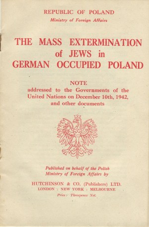 [ZAGŁADA ŻYDÓW] - The mass extermination of Jews in German occupied Poland. Note addressed to the Governments of the United Nations on December 10th, 1942, and other documents