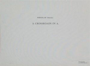 BAŁKA MIROSŁAW, Bez tytułu, praca z teki A crossroads in A., 2006, ed. 34/80