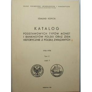 Edmund Kopicki - Katalog Podstawowych typów monet i banknotów tom V, cz. 1