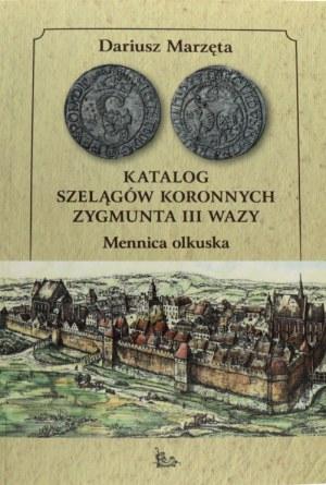 D. Marzęta , Katalog Szelągów Koronnych Zygmunta III Wazy, Mennica olkuska