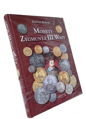NOWOŚĆ, Edmund Kopicki - Monety Zygmunta III Wazy