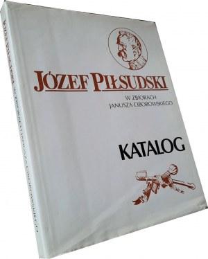 Józef Piłsudski w zbiorach Janusza Ciborowskiego - Katalog