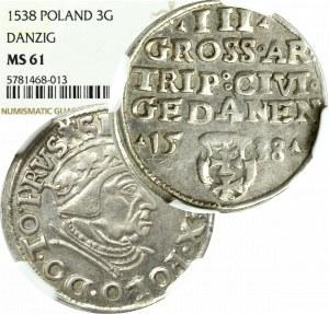 Zygmunt I Stary, Trojak 1538, Gdańsk - NGC MS61 (2-MAX)