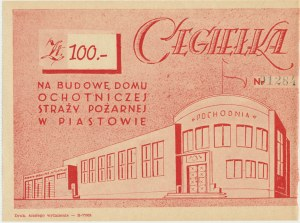 Cegiełka 100 zł na budowę domu Ochotniczej Straży Pożarnej w Piastowie