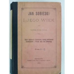 Leliwa Ludwik Piotr JAN SOBIESKI I JEGO WIEK
