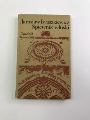 [Autograf] Iwaszkiewicz Jarosław Śpiewnik włoski