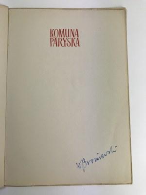 [Autograf] Broniewski Władysław Komuna Paryska [niski nakład 500 egz.]