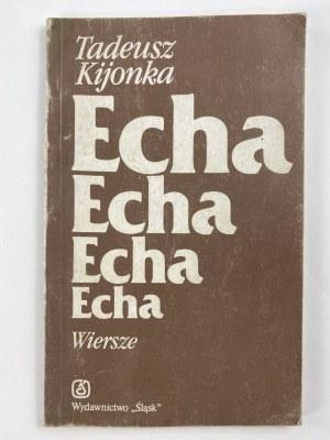 [Dedykacja] Kijonka Tadeusz Echa. Wiersze [wydanie I]