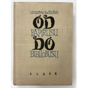 Kwiecień Celestyn Od papirusu do bibliobusu [wydanie I]