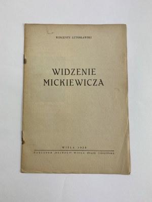 Lutosławski Wincenty, Widzenie Mickiewicza