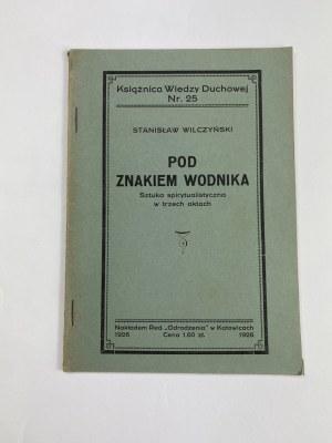 Wilczyński Stanisław, Pod znakiem wodnika. Sztuka spirytualistyczna w trzech aktach