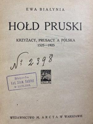 Białynia Ewa, Hołd Pruski. Krzyżacy, Prusacy a Polska 1525-1925