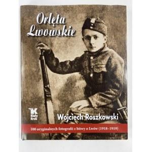 Roszkowski Wojciech, Orlęta Lwowskie
