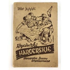 [Harcerstwo] Szyryński Wiktor, Wycieczki harcerskie [praktyczny przewodnik]