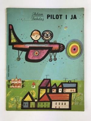 Bahdaj Adam, Pilot i ja
