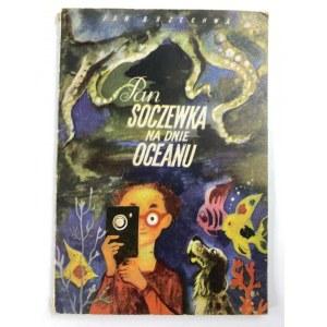 Brzechwa Jan, Pan Soczewka na dnie oceanu [ilustracje J.M. Szancer] [wydanie I]