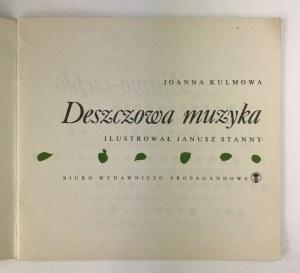 Kulmowa Joanna, Deszczowa muzyka [ilustracje Janusz Stanny] [wydanie II]