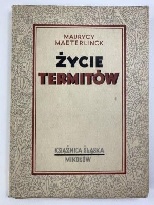 Maeterlinck Maurycy, Życie termitów
