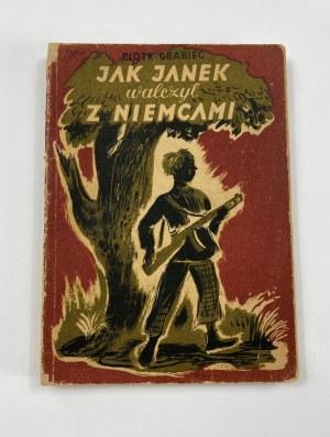 Grabiec Piotr, Jak Janek walczył z Niemcami