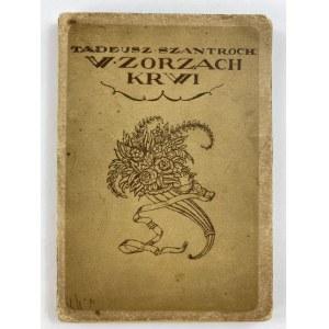 Szantroch Tadeusz W zorzach krwi. Poezye [Kraków 1918] [okładka Procajłowicz] [secesja]