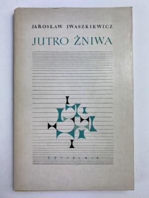 Iwaszkiewicz Jarosław, Jutro Żniwa. Nowe wiersze [I wydanie] [obwoluta A. Heidrich]