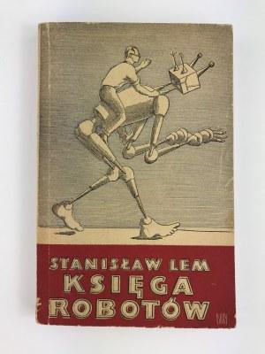 Lem Stanisław, Księga Robotów [wydanie I][Daniel Mróz]