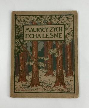 [Żeromski Stefan] Zych Maurycy, Echa leśne [zdobienia Jan Bukowski][chromotypia Jacka Malczewskiego]