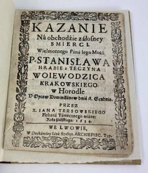[Jedyny znany egzemplarz] Tersowski Jan, Kazanie na obchodzie żałosney śmierci... [Lwów 1634]