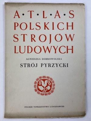 Dobrowolska Agnieszka, Strój pyrzycki, Atlas strojów ludowych