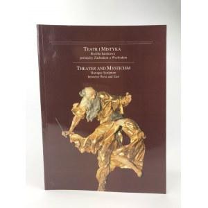 [Katalog wystawy] Teatr i Mistyka. Rzeźba barokowa pomiędzy Zachodem a Wschodem