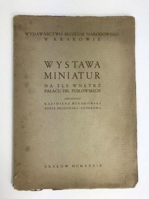 [Katalog] Buczkowski, Przeorska Wystawa Miniatur na tle wnętrz Pałacu Hr. Pusłowskich