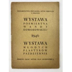 [Katalog Wystawy Młodych Plastyków] Wystawa pośmiertna Wandy Komorowskiej