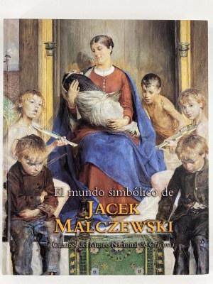 [Katalog wystawy] El Mundo simbolico de Jacek Malczewski [Symboliczny świat Jacka Malczewskiego: obrazy z Muzeum Narodowego w Krakowie]