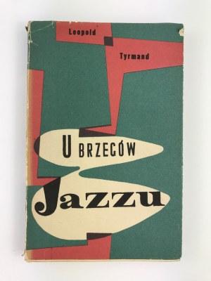 Tyrmand Leopold, U brzegów jazzu [wydanie I][obwoluta i ilustracje Jerzy Skarżyński]