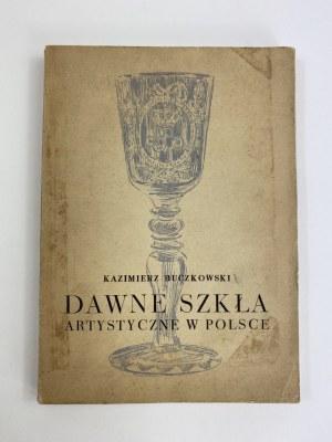 Buczkowski Kazimierz, Dawne szkła artystyczne w Polsce [niski nakład]