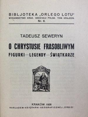 Seweryn Tadeusz, O Chrystusie frasobliwym: figurki-legendy-świątkarze