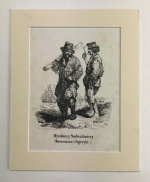 Franciszek Kostrzewski, Wyrobnicy Nadwiślańscy (Wereciarze i Fajeryki) [litografia]