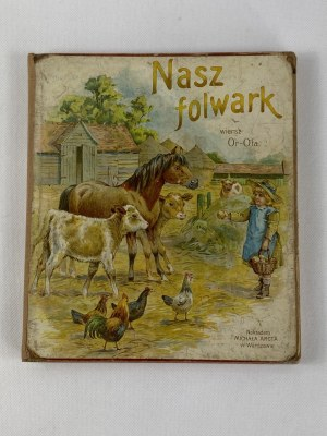 Or-Ot Nasz Folwark Nakładem Michała Arcta Warszawa [Unikat]