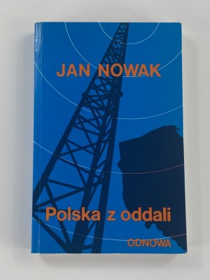 [Dedykacja dla Idy Kasprzak ps. Ida w AK] Nowak-Jeziorański Jan, Polska z oddali